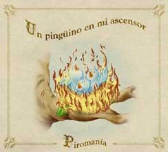 Piromanía, lo nuevo del Pingüino
